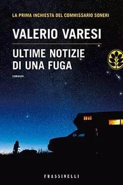 Recensione di Ultime notizie di una fuga di Valerio Varesi
