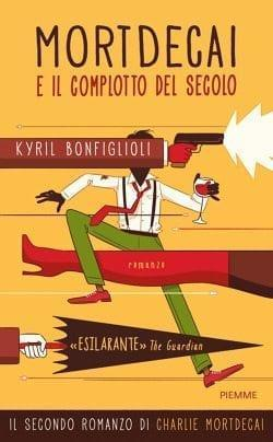 Mortdecai e il complotto del secolo di Kyril Bonfiglioli