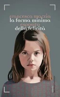 Recensione di La forma minima della felicità di Francesca Marzia Esposito