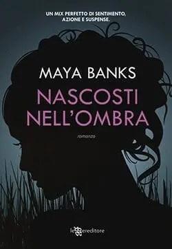 Recensione di Nascosti nell'ombra di Maya Banks