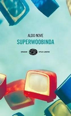 Recensione di Superwoobinda di Aldo Nove