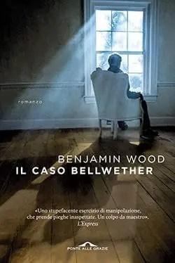 Recensione di Il caso Bellwether di Benjamin Wood