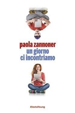 Recensione di Un giorno ci incontriamo di Paola Zannoner