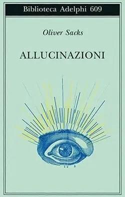 beeed2ab6e31a0e488caccd2ff68aab5_w600_h_mw_mh_cs_cx_cy Recensione di Allucinazioni di Oliver Sacks Recensioni libri