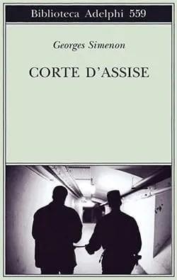 fff6bee71eec8aaced5a8890bebd5cfa_w600_h_mw_mh_cs_cx_cy Recensione di Corte d'assise di Georges Simenon Recensioni libri