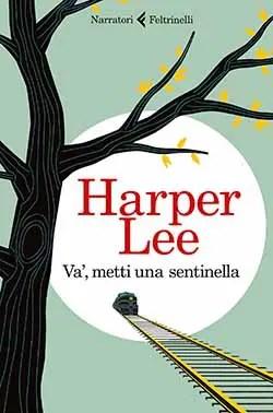 Recensione di Va', metti una sentinella di Harper Lee
