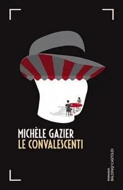 Le convalescenti di Michèle Gazier