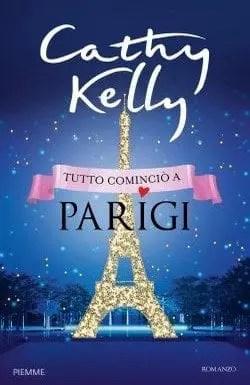 Tutto cominciò a Parigi di Cathy Kelly