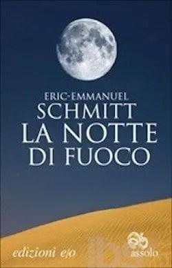 La notte di fuoco  di Eric-Emmanuel Schmitt