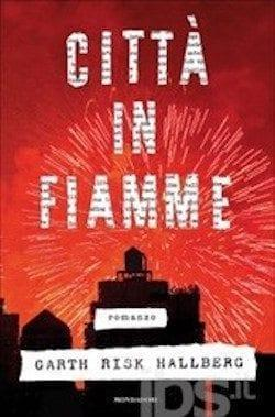 Città in fiamme di Garth Risk Hallberg