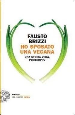 Ho sposato una vegana di Fausto Brizzi