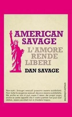 Recensione di American Savage – L'amore rende liberi di Dan Savage