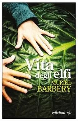 Recensione di Vita degli elfi di Muriel Barbery