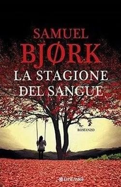 La stagione del sangue di Samuel Bjørk