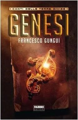 Genesi di Francesco Gungui