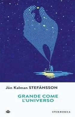 Grande come l'universo di Jón Kalman Stefánsson