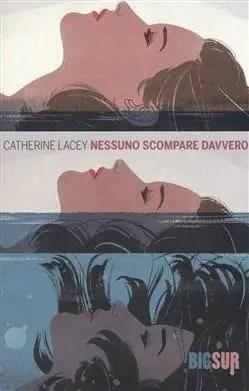 Recensione di Nessuno scompare davvero di Catherine Lacey