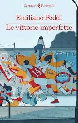 9788807031786_quarta Recensione di Le vittorie imperfette di Emiliano Poddi Recensioni libri
