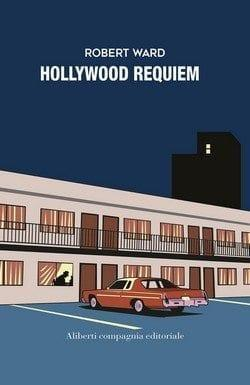 Hollywood Requiem di Robert Ward