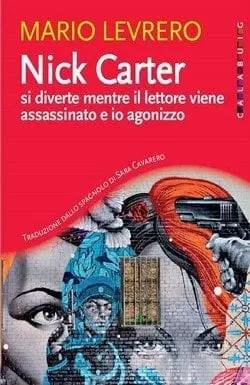 Nick-Carter-si-diverte-cover Nick Carter si diverte mentre il lettore viene assassinato e io agonizzo di Mario Levrero Anteprime