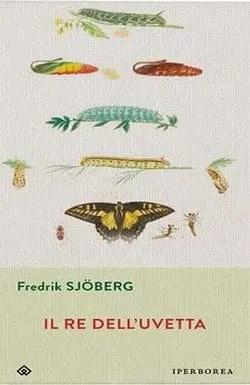Il re dell'uvetta di Fredrik Sjöberg