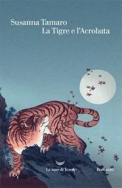 La-tigre-e-lacrobata-cover La tigre e l'acrobata di Susanna Tamaro Anteprime Spazio giovane