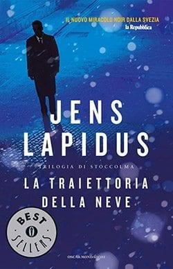 La-traiettoria-della-neve Recensione di La traiettoria della neve di Jens Lapidus Libri Mondadori