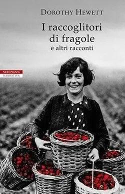 Recensione di I raccoglitori di fragole di Dorothy Hewett