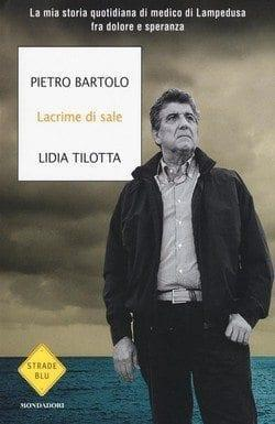 Lacrime di sale di Pietro Bartolo e Lidia Tilotta