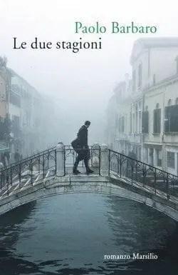 Le due stagioni di Paolo Barbaro