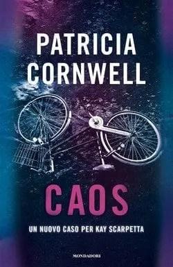 Caos-cover Caos di Patricia Cornwell Anteprime