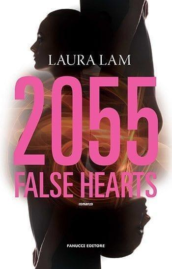 Recensione di 2055. False Hearts di Laura Lam