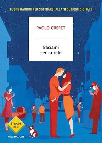 Recensione di Baciami senza rete di Paolo Crepet