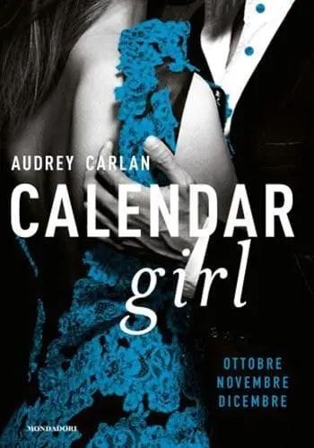 Calendar-Girl-Ottobre-Novembre-Dicembre Recensione di Calendar Girl (Ottobre-Novembre-Dicembre) di Audrey Carlan Libri Mondadori