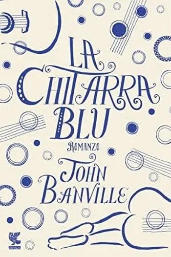 La chitarra blu di John Banville