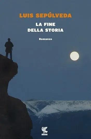 La-fine-della-storia Recensione di La fine della storia di Luis Sepúlveda Recensioni libri