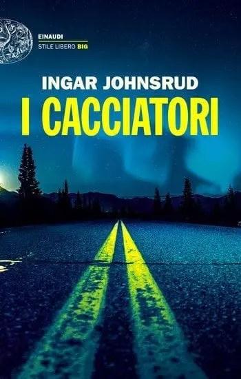 I cacciatori di Ingar Johnsrud