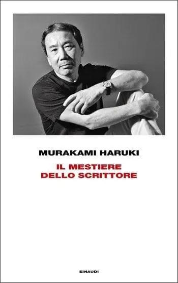 Il mestiere dello scrittore di Murakami Haruki