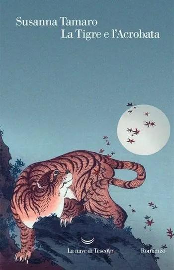 Recensione di La tigre e l'acrobata di Susanna Tamaro