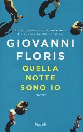 rsz_quella_notte_sono_io Recensione di Quella notte sono io di Giovanni Floris Recensioni libri