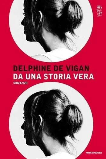 Recensione di Da una storia vera di Delphine De Vigan