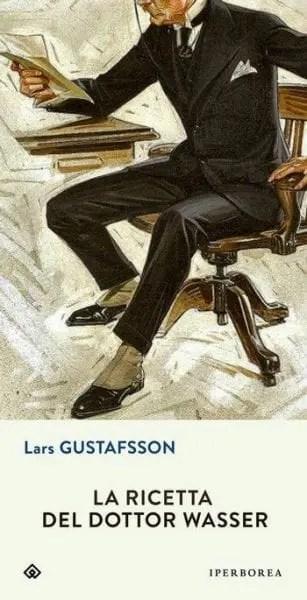 La-ricetta-del-dottor-Wasser-cover La ricetta del dottor Wasser di Lars Gustafsson Anteprime