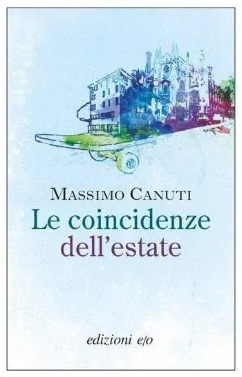 Le-coincidenze-dellestate-cover Le coincidenze dell'estate di Massimo Canuti Anteprime