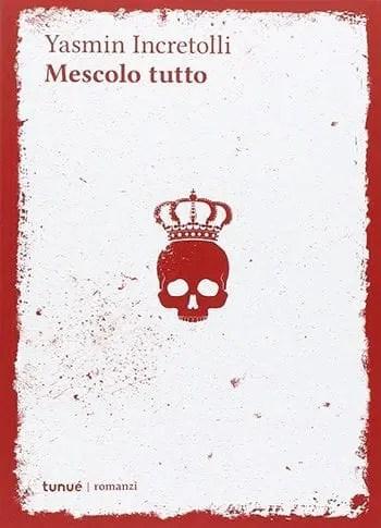 Mescolo-tutto Recensione di Mescolo tutto di Yasmin Incretolli Recensioni libri
