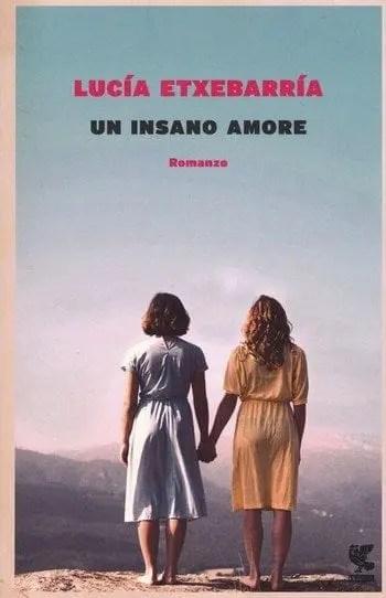 Un insano amore di Lucía Etxebarría