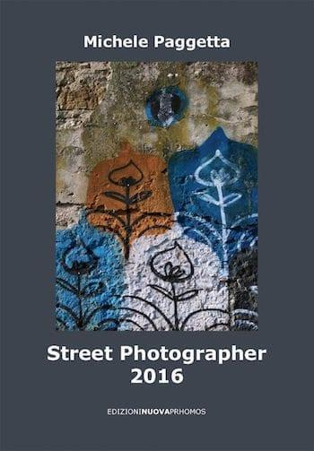 Recensione di Street Photographer 2016 di Michele Paggetta