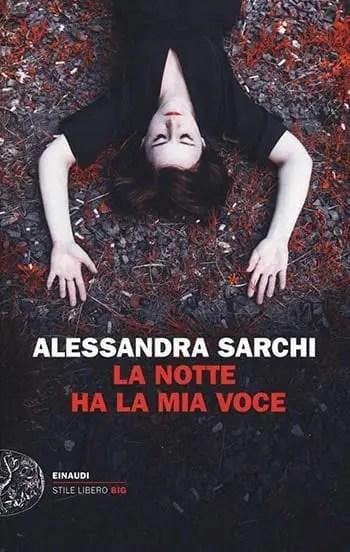 Recensione di La notte ha la mia voce di Alessandra Sarchi