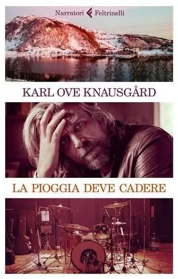 La pioggia deve cadere di Karl Ove Knausgård