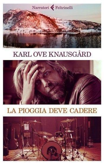 Recensione di La pioggia deve cadere di Karl Ove Knausgård