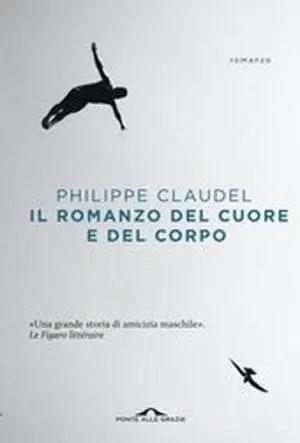 Recensione di Il romanzo del cuore e del corpo di Philippe Claudel